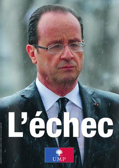 """Une affiche de l'UMP révélée samedi 4 mai dénonce """"l'échec"""" de François Hollande."""