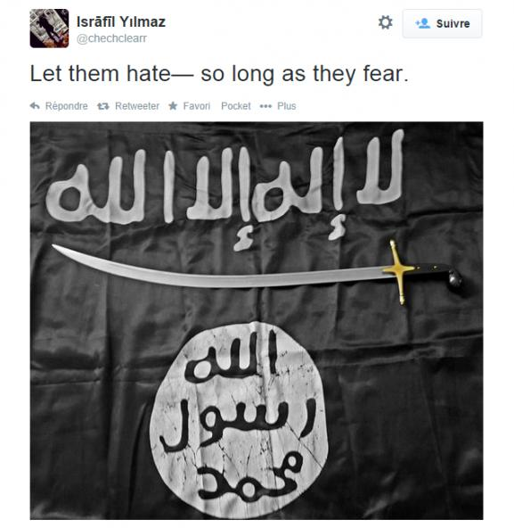 """""""Laissez-les nous détester, du moment qu'ils nous craignent"""", message accompagné du drapeau de l'Etat islamique."""