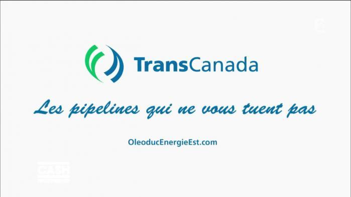 "VIDEO. Cash Investigation. TransCanada, ""les pipelines qui ne vous tuent pas"""