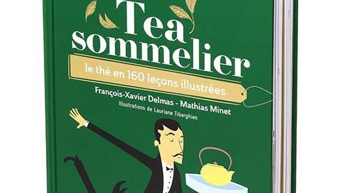 Le livre Tea Sommelier, le thé en 160 leçon illustrées.