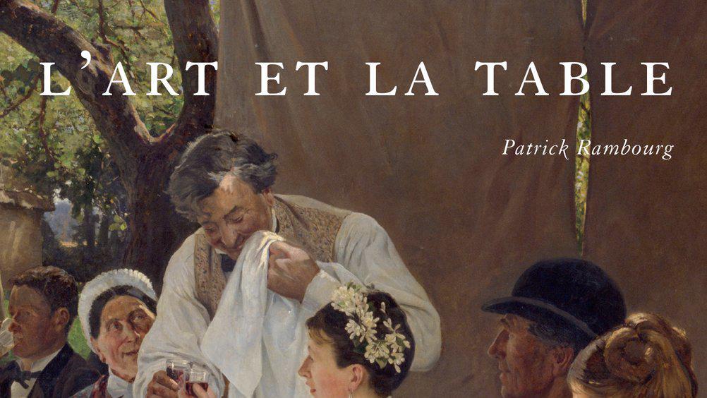 Le livre du jour patrick rambourg l 39 art et la table - L art d habiller la table ...