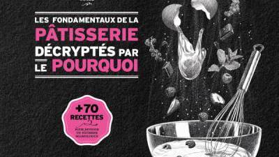 Le traité de miamologie ou l\'art de la pâtisserie par Stéphane Lagorce