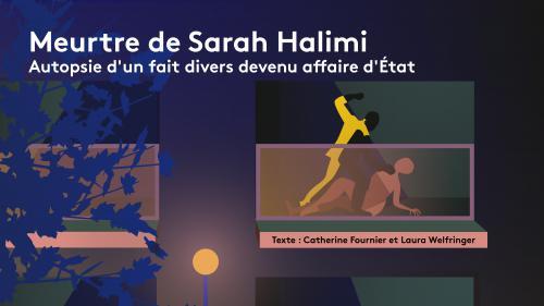 RECIT. Meurtre de Sarah Halimi : autopsie d'un fait divers devenu affaire d'Etat