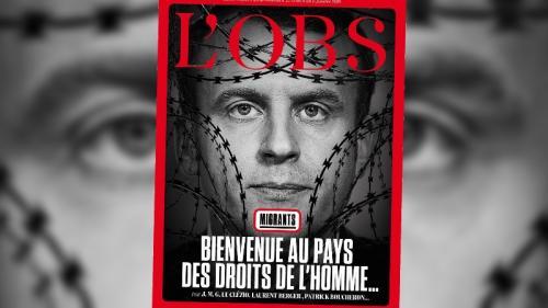 """""""Bienvenue au pays des droits de l'homme"""" : """"L'Obs"""" dénonce la politique migratoire de Macron"""