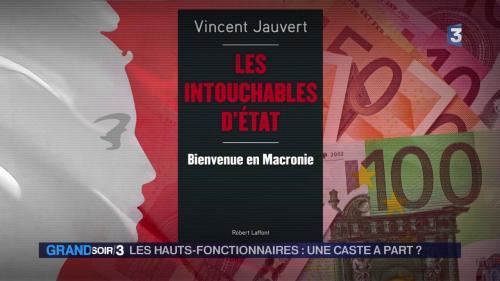 """VIDEO. """"A Bercy, on gagne jusqu'à 300 000 euros par an"""" : """"Les Intouchables d'Etat"""", un livre qui révèle les salaires de 600 hauts fonctionnaires qui gagnent plus que Macron"""