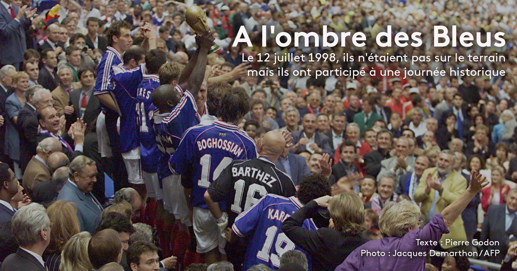 Coupe du monde ils nous racontent les coulisses du 12 juillet 1998 - Coupe du monde 1998 chanson ...