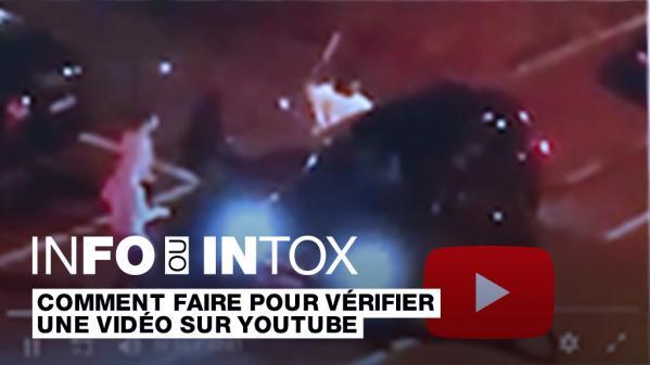 Les Observateurs/Info ou Intox. Comment retrouver l'origine d'une vidéo sur YouTube?
