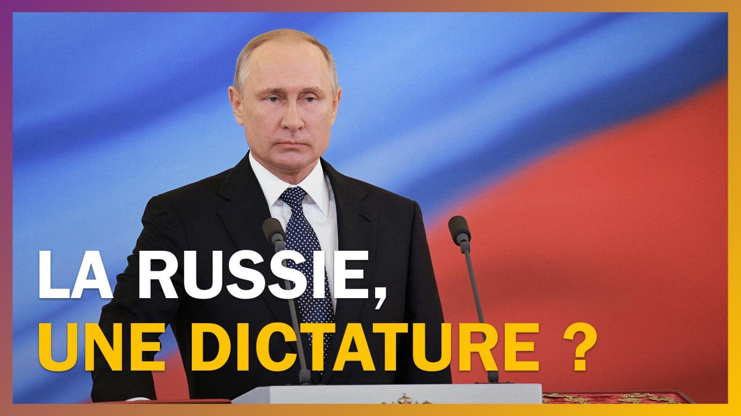 Les idées claires : la Russie est-elle une dictature