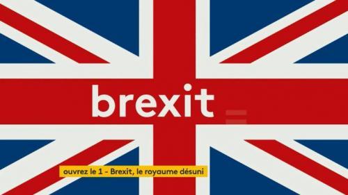 """""""Ouvrez le 1"""". Brexit, le royaume désuni"""