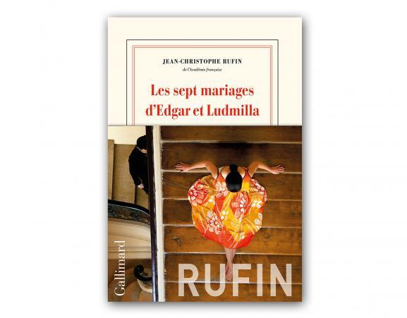 """Couverture \""""Les sept mariages d\'Edgar et Ludmilla\"""", Jean-Christophe Rufin"""