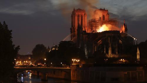 L'incendie à Notre-Dame de Paris, un drame historique pour la France et pour l'humanité