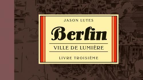 """La BD de la semaine : """"Berlin"""", un pavé monumental (dans tous les sens du terme)"""
