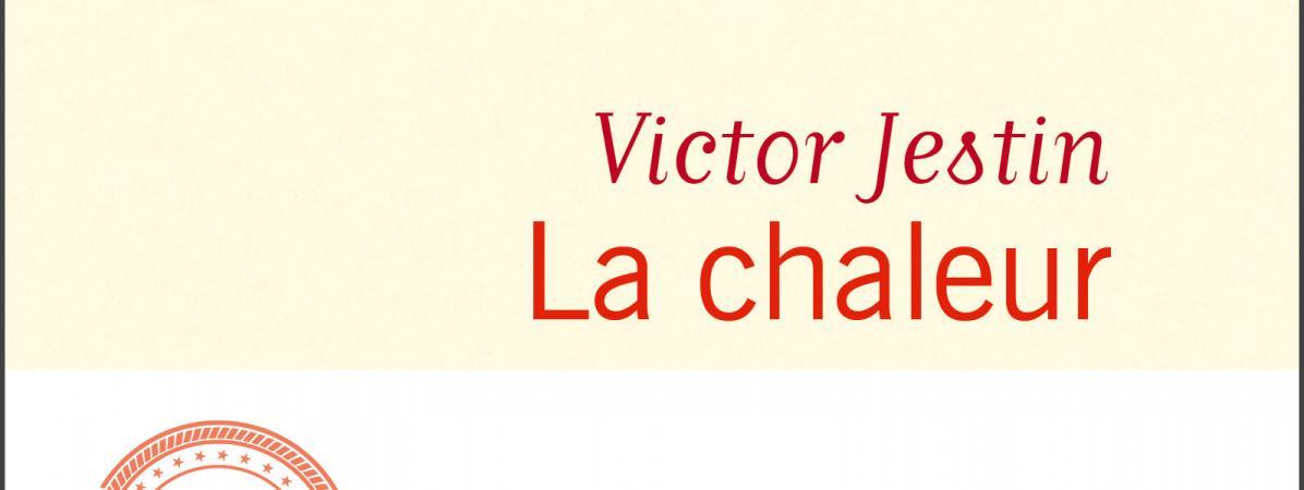 """La chaleur"" : le premier roman sidérant de Victor Jestin"