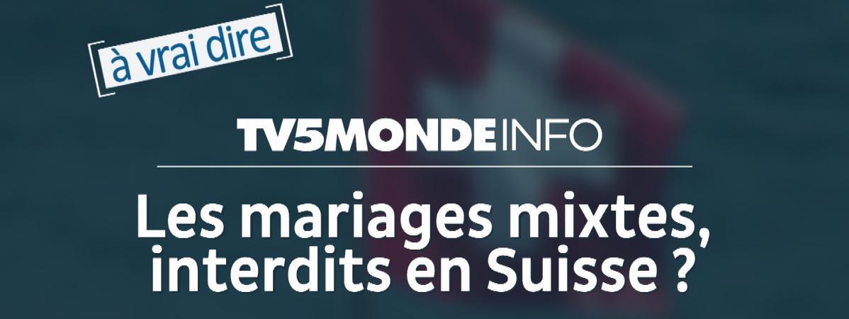 """À vrai dire. La Suisse veut-elle """"interdire aux Africains d'épouser des femmes blanches"""" ?"""