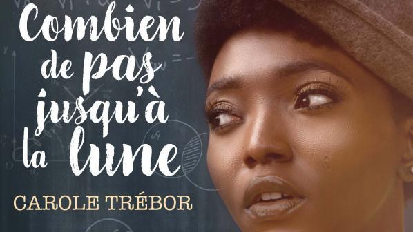 """Les enfants des livres. Carole Trébor : """"Combien de pas jusqu'à la lune"""", le roman qui vous fera aimer les mathématiques"""