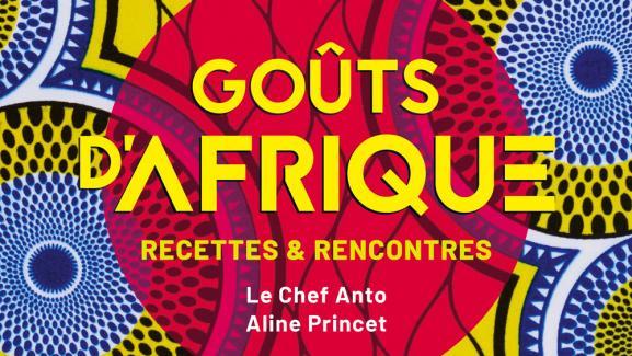 """Couverture du livre \""""Goûts d\'Afrique, recettes et rencontres\"""", ed. Mango."""