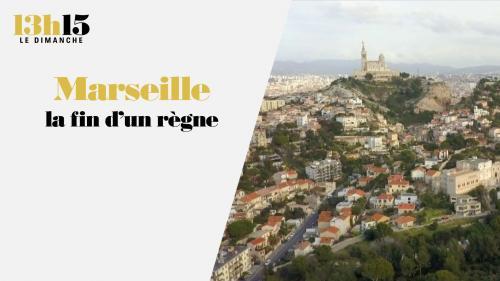 """""""13h15 le dimanche"""". Marseille, la fin d'un règne"""