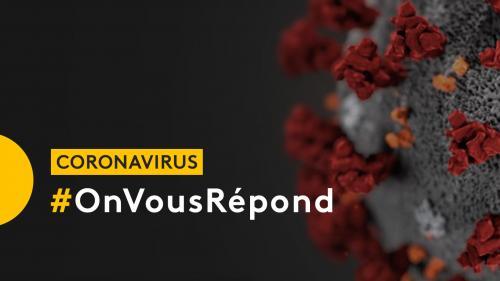 DIRECT. #OnVousRépond : posez vos questions sur le coronavirus et le confinement du vendredi 20 mars