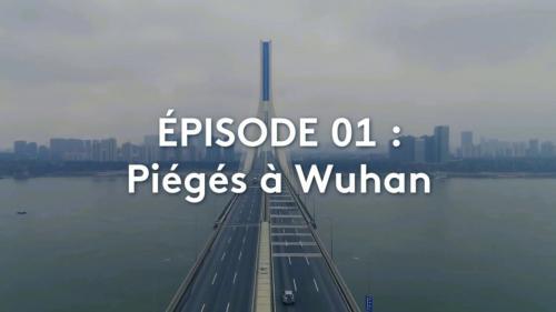 """"""":SCAN"""". Coronavirus : le monde sous la menace / Episode 1 > Piégés à Wuhan"""