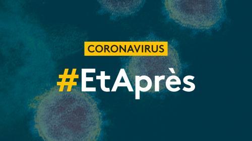 APPEL A TEMOIGNAGES. #EtAprès : comment votre travail doit-il évoluer après la crise du coronavirus ?