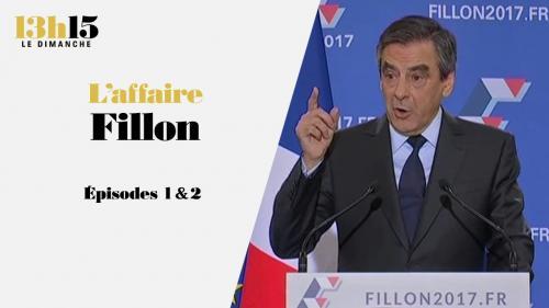 """""""13h15 le dimanche"""". L'affaire Fillon > Episodes 1 & 2"""
