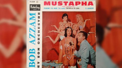 """Ces chansons qui font l'été. """"Mustapha"""" de Bob Azzam, un paradoxe de la guerre d'Algérie"""
