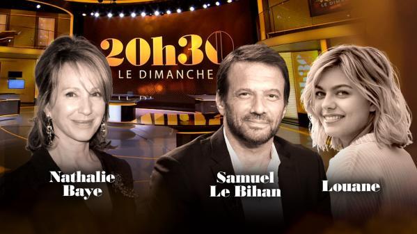 «20h30 le dimanche» avec Nathalie Baye, Samuel Le Bihan et Louane
