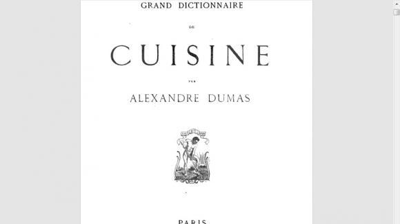 le Grand dictionnaire de Cuisine, signé Alexandre Dumas et publié trois ans après sa mort.