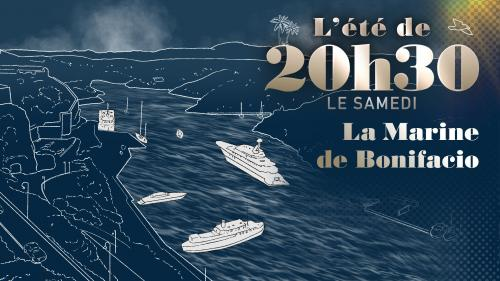 """La série d'été du magazine """"20h30 le samedi"""" propose une collection inédite de portraits, de belles histoires et de lieux extraordinaires. Pour cenouveau numéro, directionle port de Bonifacio, à l'extrême sud de la Corse."""