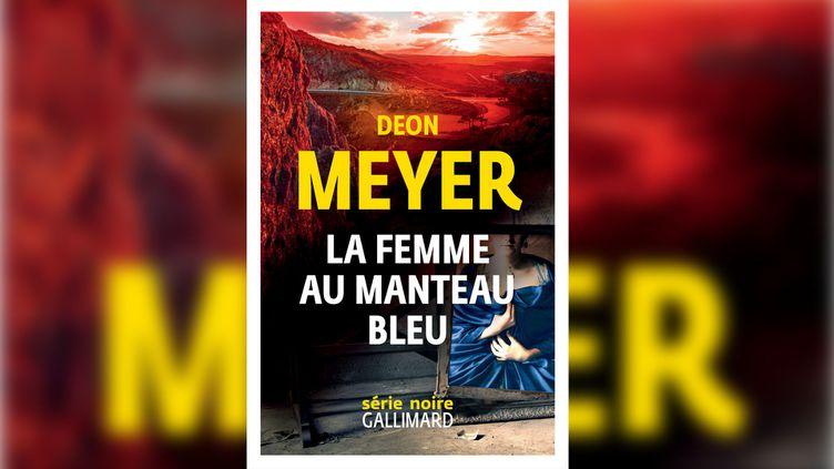 """""""La femme au manteau bleu"""", de Deon Meyer.  (SÉRIE NOIRE GALLIMARD)"""