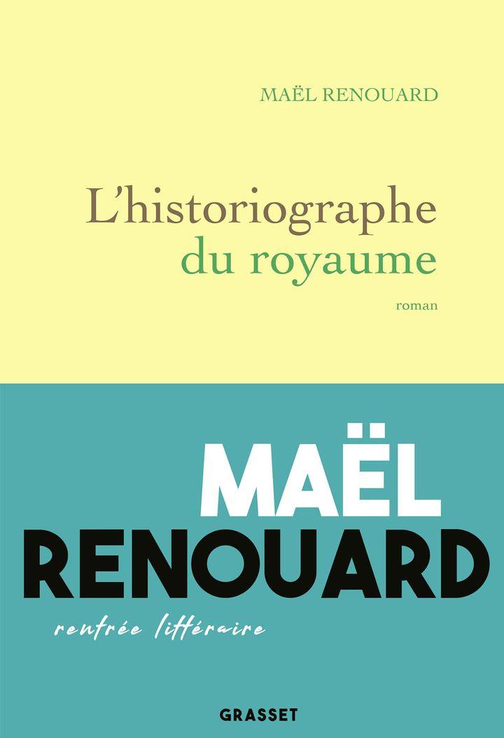 """Couverture de """"L'historiographe du royaume"""", de Maël Renouard (Editions Grasset)"""