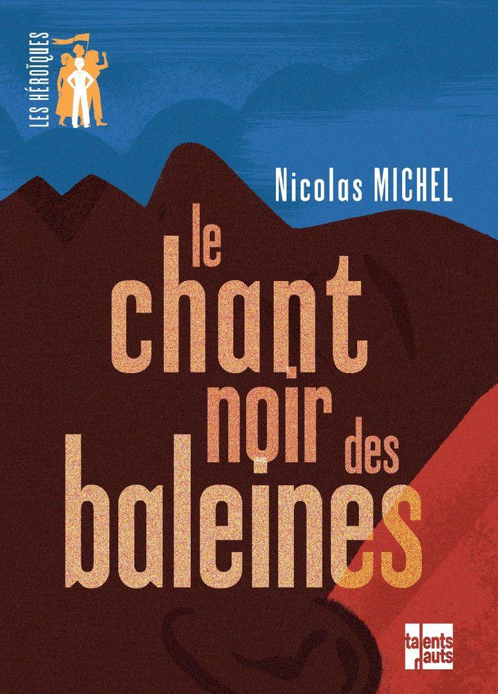 """""""Le chant noir des baleines"""", de Nicolas Michel (TALENTS HAUTS)"""