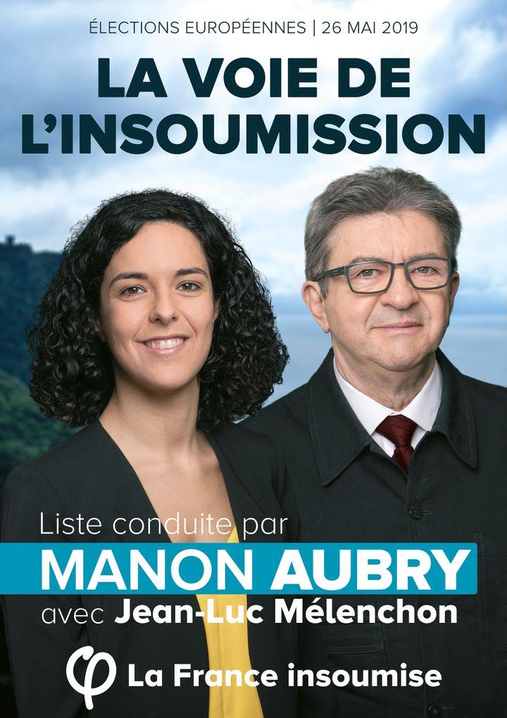 Affiche de campagne de La France insoumise aux européennes. A gauche, Manon Aubry, la tête de liste. A droite, Jean-Luc Mélenchon, leader du mouvement.   (LA FRANCE INSOUMISE)