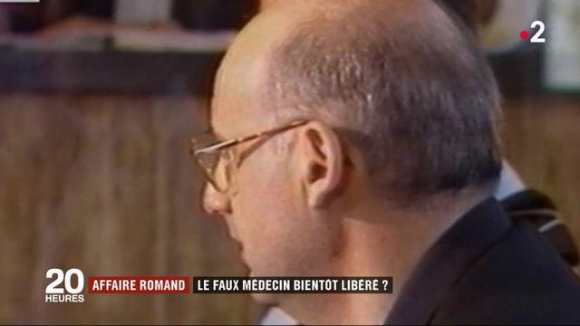 Affaire Romand : le faux médecin bientôt libéré ?