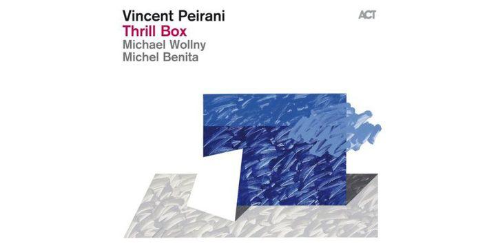 """""""Thrill Box"""", de Vincent Peirani, album sorti le 9 avril 2013  (Act Music)"""