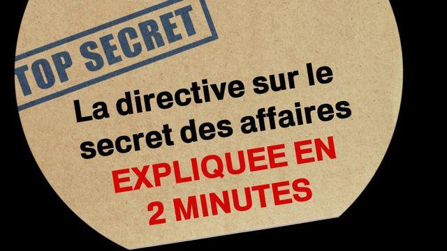 VIDEO. La directive sur le secret des affaires expliquée en deux minutes