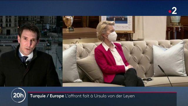 Rencontre entre l'Europe et la Turquie : l'affront fait à Ursula von der Leyen