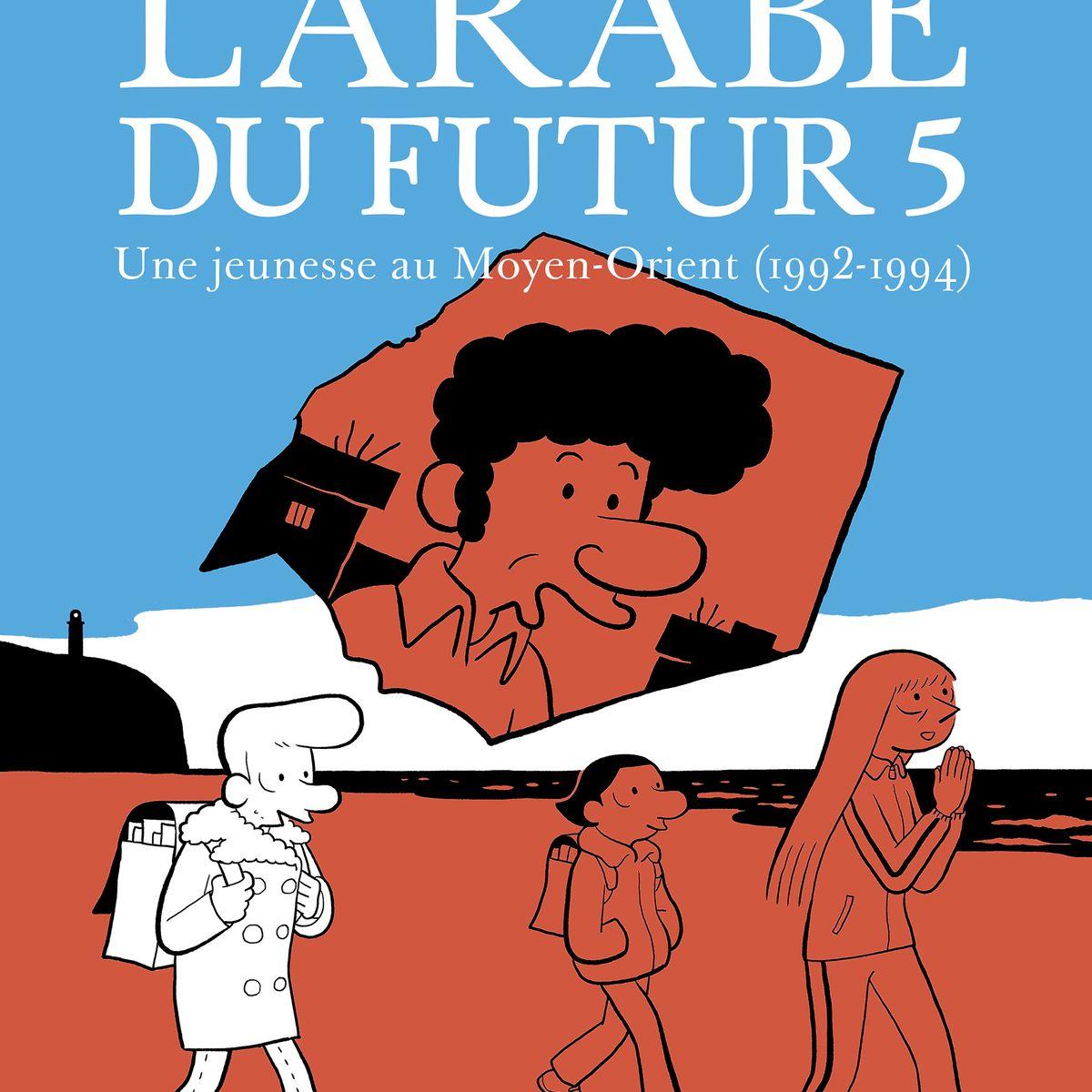 Pour Moi Le Livre Est Un Bien Essentiel Riad Sattouf Raconte Dans L Arabe Du Futur 5 Comment Les Livres Et Les Profs L Ont Sauve Du Crime Du Pere