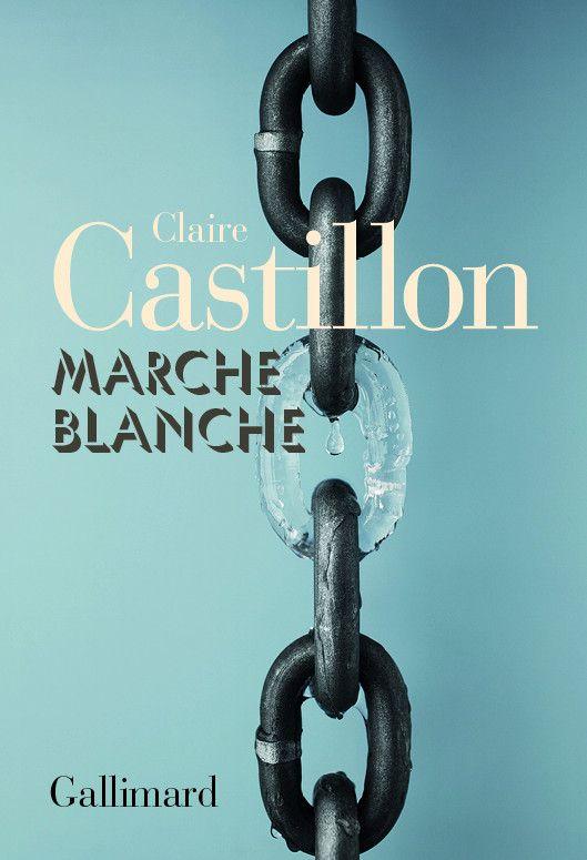 """Couverture de """"Marche blanche"""", de Claire Castillon (Gallimard, janvier 2020) (GALLIMARD)"""