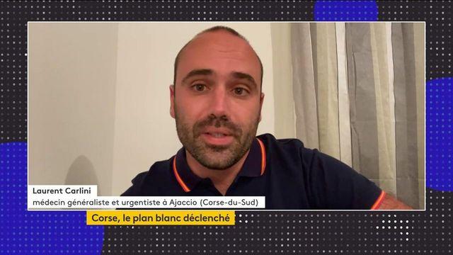 Plan blanc en Corse : médecin généraliste et urgentiste, Laurent Carlini décrypte les raisons de cette décision