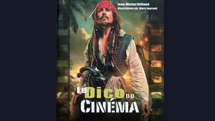 Le dico du cinéma, de Jean-Michel Billioud  (Marc Ingrand / Editions La Martinière Jeunesse)