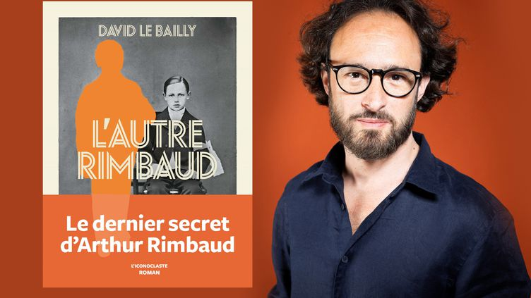 """DAvid Le Bailly, romancier et journaliste, auteur de """"L'autre Rimbaud"""", L'Iconoclaste, août 2020 (Ed Alcock)"""