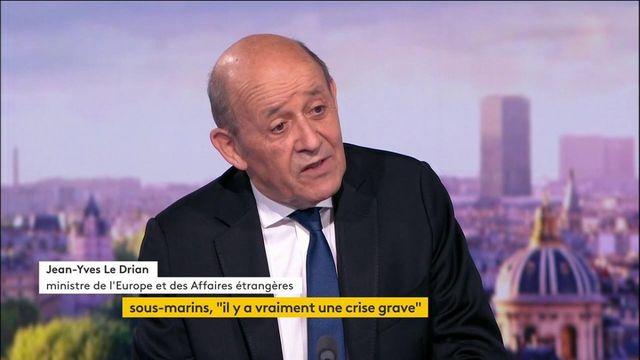"""Sous-marins : Jean-Yves Le Drian dénonce """"mensonge, duplicité et mépris"""""""