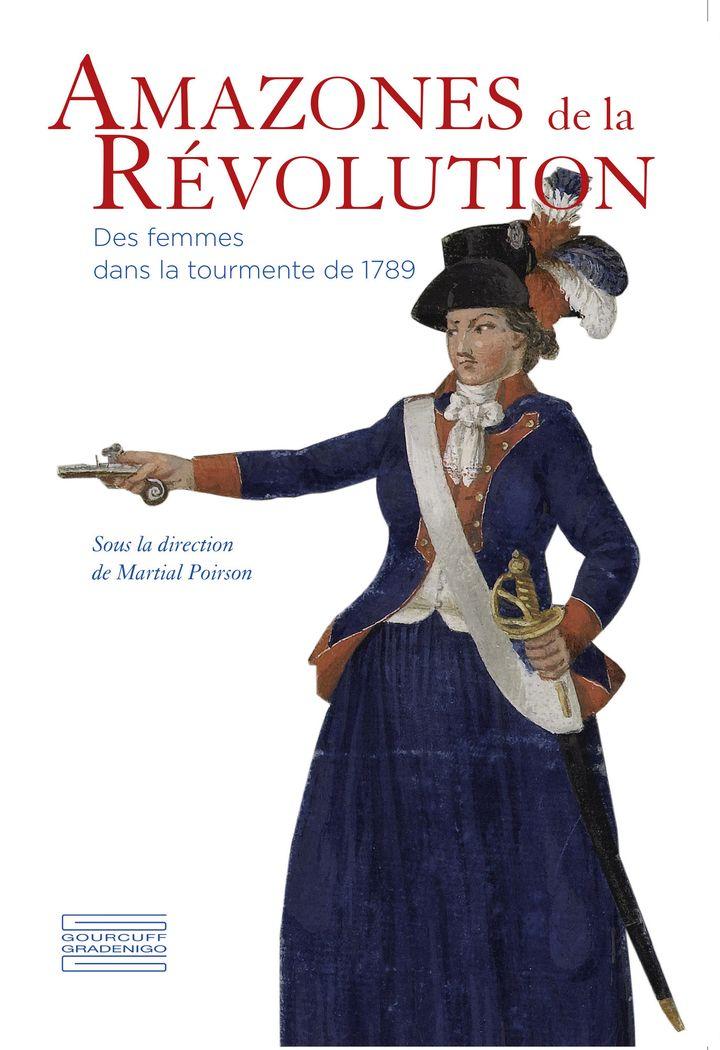 """""""Amazones de la Révolution"""" : 1re de couverture du catalogue d'exposition  (Gourcuff - Gradinego Editeurs)"""