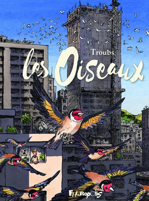 """Couverture """"Les Oiseaux"""" de Troubs (2021) (FUTUROPOLIS)"""