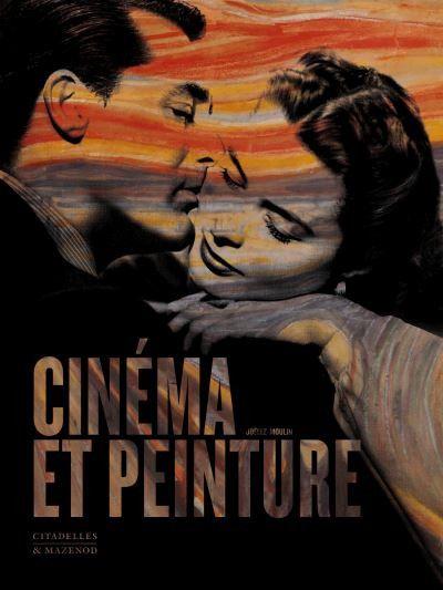 """""""Cinéma et peinture"""" de Joëlle Moulin : première de couverture. (Citadelles)"""