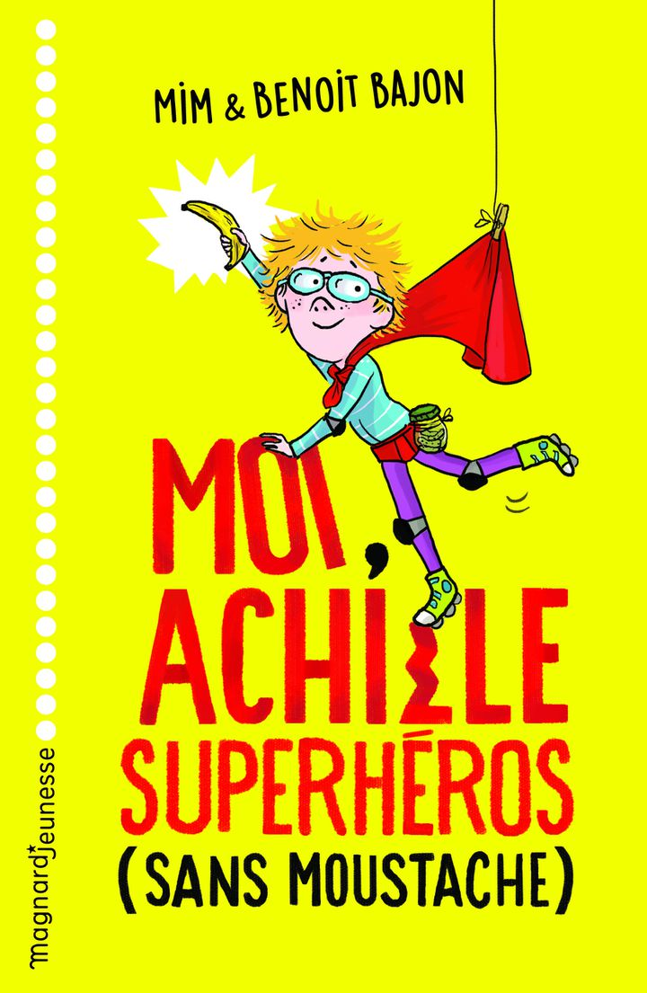 """""""Moi Achille Superhéros (sans moustache)"""" de Mim et Benoit Bajon,illustré par Zelda Zonk. (MAGNARD JEUNESSE)"""