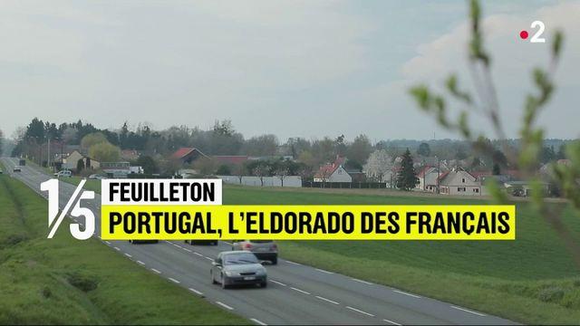 Feuilleton : Portugal, l'eldorado des français (1/5)
