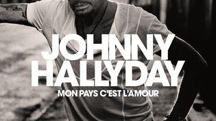 """La couverture de """"Mon pays, c'est l'amour"""", l'album posthume de Johnny Hallyday qui sort le 19 octobre 2018. (DIMITRI COSTE / WARNER MUSIC)"""