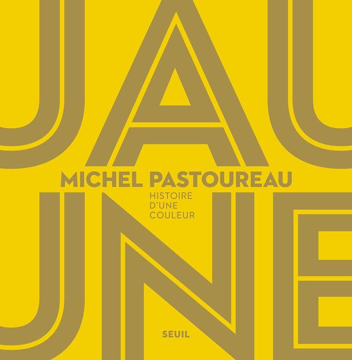 """""""Jaune – Histoire d'une couleur"""", de Michel Pastoureau (2019) (ÉDITIONS DU SEUIL)"""